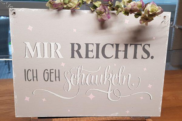 """Holzschild """"Mir reichts"""""""